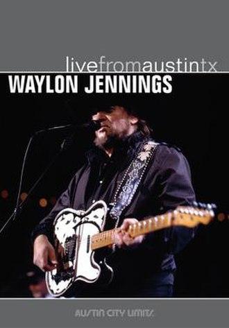 Live from Austin, TX (Waylon Jennings album) - Image: Waylon Jennings Live From Austin TX