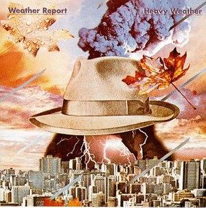 Heavy Weather (album) - Image: Weather Report Heavy Weather