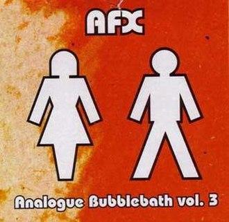 Analogue Bubblebath Vol 3 - Image: Analog Bubblebath 3