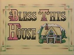 Bless This House Titles (Series 1-3).jpg