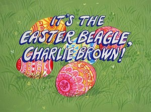 It's the Easter Beagle, Charlie Brown - Original 1974 title card