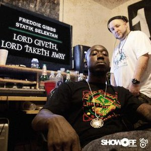 Lord Giveth, Lord Taketh Away - Image: Freddie Gibbs LGLTA