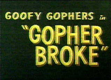 Goofy Gophers Gopher Broke title card.png