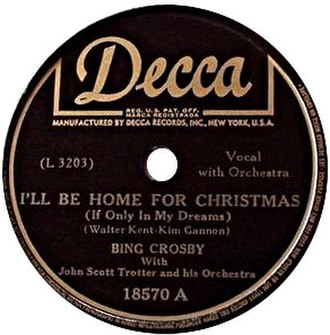 I'll Be Home for Christmas - The original 1943 release by Bing Crosby with John Scott Trotter and His Orchestra on Decca, 18570A.