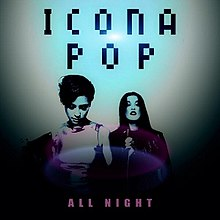 220px Icona Pop All Night Daftar Lagu Barat Terbaru September 2013