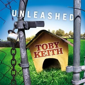 Unleashed (Toby Keith album) - Image: Keithunleashed