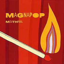 "A drawing of a lit match on a background of vertical red stripes, with the words ""MAGNAPOP"" and ""MOUTHFEEL"" written in golden with a script that varies in font weight."