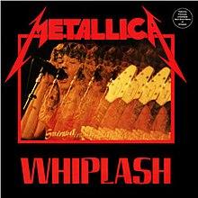 Whiplash (Metallica song) - Wikipedia