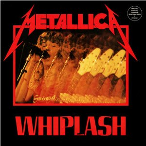 Whiplash (Metallica song) - Image: Metallica Whiplash cover