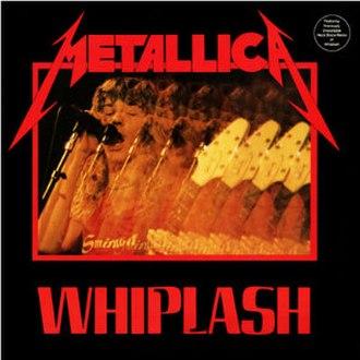 Whiplash (Metallica song) - Image: Metallica Whiplash cover
