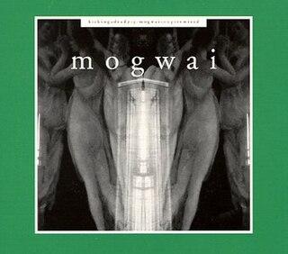 <i>Kicking a Dead Pig: Mogwai Songs Remixed</i> 1998 remix album by Mogwai