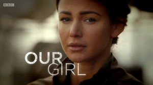 Our Girl - Image: Our Girl TV Show Title Page
