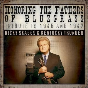 Honoring the Fathers of Bluegrass: Tribute to 1946 and 1947 - Image: Ricky Skaggs Honoring the Fathers of Bluegrass cover