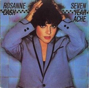 Seven Year Ache (song) - Image: Rosanne Cash Seven Year Ache single
