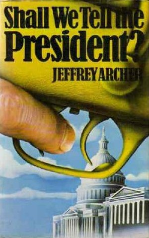 Shall We Tell the President? - First edition (publ. Jonathan Cape)