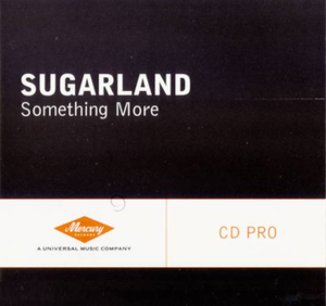 Something More (Sugarland song) - Image: Sugarland Something More single