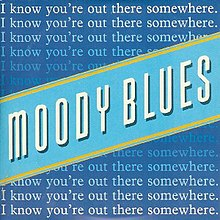 The moody blues-i know youre out there somewhere.jpg