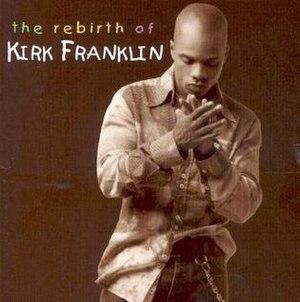 The Rebirth of Kirk Franklin - Image: Therebirthofkirkfran klin