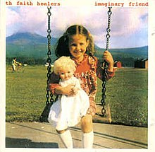 Imaginary Friend (Th' Faith Healers album) - Wikipedia