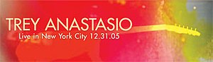 Live in New York City 12-31-05 - Image: Trey Anastasio NYC