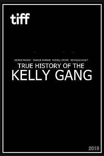 <i>True History of the Kelly Gang</i> (film) Movie about the Australian outlaw Ned Kelly