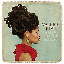 Valerie June - Pushin Against a Stone.jpg