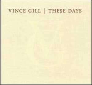 These Days (Vince Gill album) - Image: Vincethese