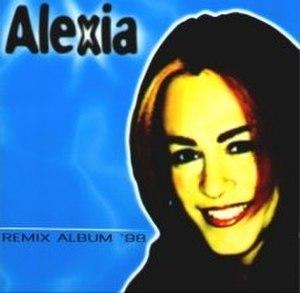Remix Album 98 - Image: Alexiaremixalbum