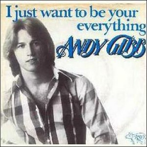 I Just Want to Be Your Everything - Image: Andy Gibb I Just Want to Be Your Everything
