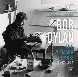 The Bootleg Series Vol. 9: The Witmark Demos: 1962–1964 - Image: Bob Dylan The Bootleg Series, Volume 9