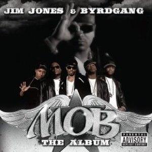 M.O.B.: The Album - Image: Byrd Gang M.O.B