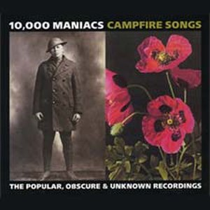 Campfire Songs: The Popular, Obscure and Unknown Recordings of 10,000 Maniacs - Image: Campfire Songs Cover