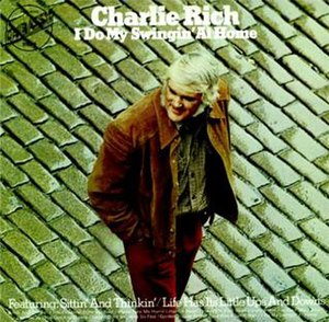 I Do My Swingin' at Home - Image: Charlie+Rich+ +I+Do+My+Swingin'+At +Home