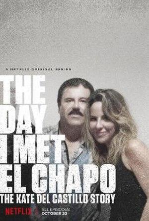 Cuando conocí al Chapo: La historia de Kate del Castillo - Image: Cuando conocí al Chapo