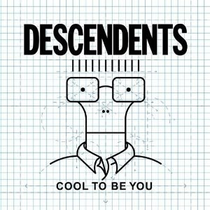 Cool to Be You - Image: Descendents Cool to Be You cover