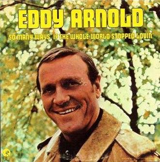 So Many Ways/If the Whole World Stopped Lovin' - Image: Eddy Arnold So Many Ways