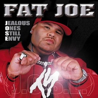 Jealous Ones Still Envy (J.O.S.E.) - Image: Fat Joe