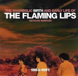 Shambolic Birth and Early Life Of - Image: Flaming Lips Shambolic