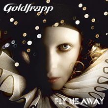 Fly me away goldfrapp.jpg