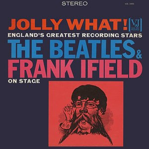 Jolly What! - Image: Jolly What by Beatles and Frank Ifield