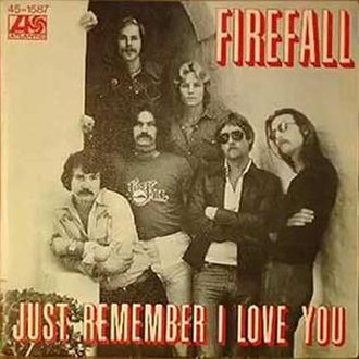 Just Remember I Love You - Image: Just Remember I Love You Firefall