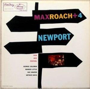 Max Roach + 4 at Newport - Image: Max Roach + 4 at Newport