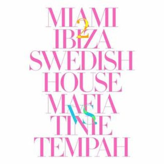 Swedish House Mafia vs. Tinie Tempah — Miami 2 Ibiza (studio acapella)