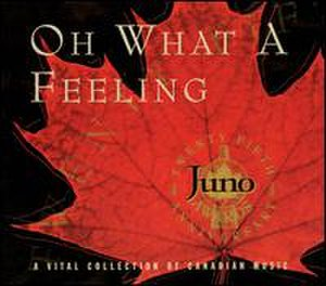 Oh What a Feeling: A Vital Collection of Canadian Music - Image: Oh What a Feeling A Vital Collection of Canadian Music