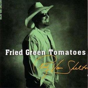 Fried Green Tomatoes (Ricky Van Shelton album) - Image: Ricky Van Shelton Fried Green Tomatoes