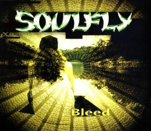 Bleed (Soulfly song) - Image: Soulfly Bleed