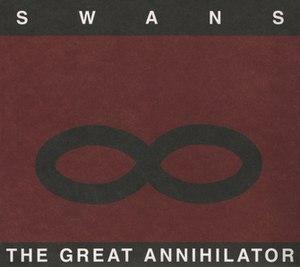 The Great Annihilator - Image: Swans Great Annihilator