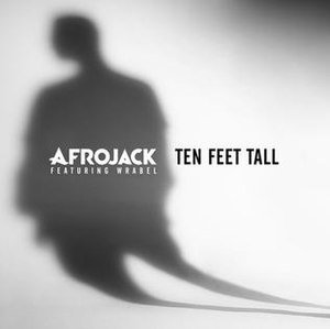 Ten Feet Tall - Image: Ten Feet Tall Afrojack featuring Wrabel