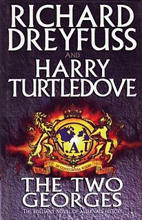 <i>The Two Georges</i> 1995 alternate history and detective thriller novel by Harry Turtledove and Richard Dreyfuss