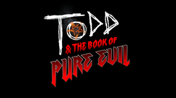 Opening title logo used in Season 1 of Todd and the Book of Pure Evil